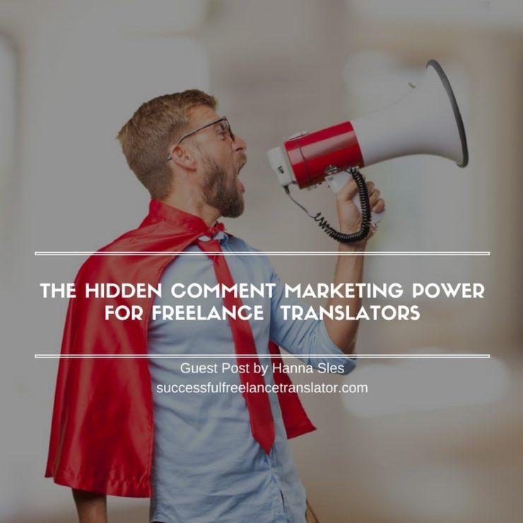The Hidden Comment Marketing Power For Freelance Translators