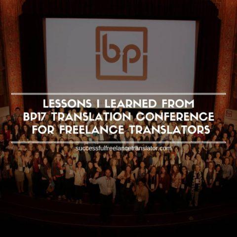 Lessons I Learned From BP17 Translation Conference For Freelance Translators