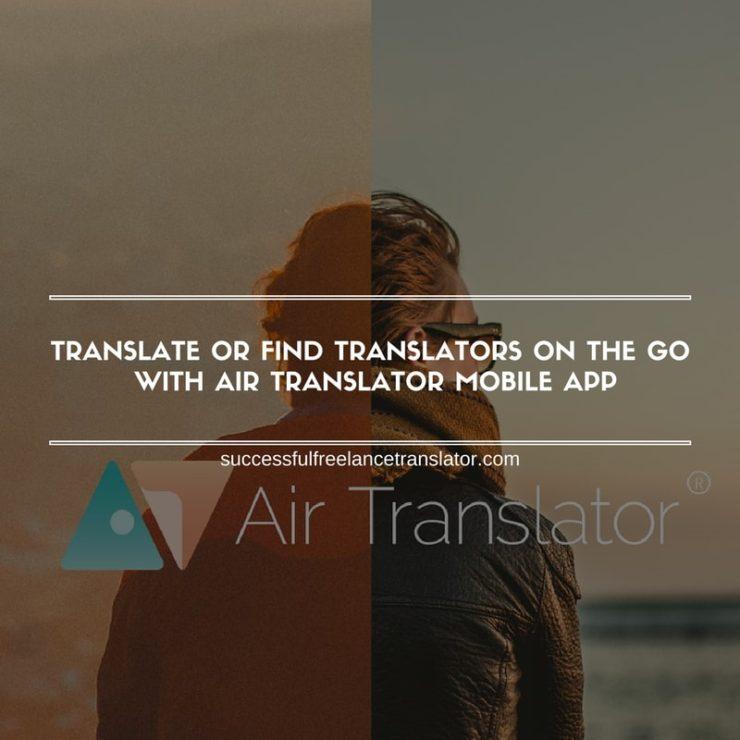 Translate Or Find Translators On The Go with Air Translator Mobile App